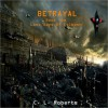 Betrayal, Book One: Last Days of Colbosh - C.L. Roberts