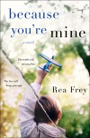 Because You're Mine - Rea Frey