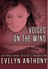 Voices on the Wind - Evelyn Anthony