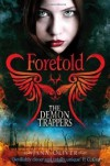 The Demon Trappers: Foretold of Oliver, Jana 1st (first) Edition on 02 August 2012 -