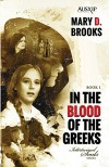 In The Blood Of The Greeks (Intertwined Souls Series Book 1) - Mary D. Brooks