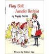Play Ball Amelia Bedelia - Peggy Parish