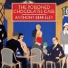 The Poisoned Chocolates Case - Anthony Berkeley, Gordon Griffin