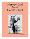 The True Story of Cecil Creswell of Winslow, Arizona: Harvey Girl Turned Cattle Thief - Julie McDonald