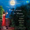 The Girl Who Chased the Moon - Sarah Addison Allen, Rebecca Lowman