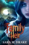 Family Heir: A Bigfoot Novel - Sara M Drake