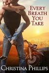 Every Breath You Take - Christina Phillips