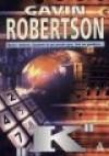 """""""K"""" - Gavin Robertson"""