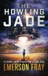 The Howling Jade (The Monarchy) (Volume 2) - Emerson Fray