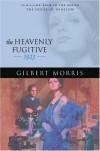 The Heavenly Fugitive: 1923 - Gilbert Morris
