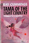 Tama of the Light Country - Ray Cummings