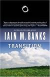 Transition - Iain M. Banks