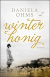 Winterhonig: Roman - Daniela Ohms