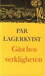 Gäst Hos Verkligheten - Pär Lagerkvist