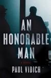 An Honorable Man: A Novel - Paul Vidich