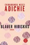 Blauer Hibiskus: Roman - Judith Schwaab, Chimamanda Ngozi Adichie