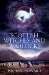 Scottish Witches and Warlocks - Michael Howard
