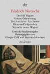 Der Fall Wagner/Götzen-Dämmerung/Der Antichrist/Ecce Homo/Dionysos-Dithyramben/Nietzsche contra Wagner - Friedrich Nietzsche, Mazzino Montinari, Giorgio Colli