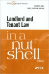 Landlord and Tenant Law in a Nutshell, 5th (Nutshell Series) (In a Nutshell (West Publishing)) - David S. Hill, Carol Brown