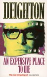 An Expensive Place To Die - Len Deighton