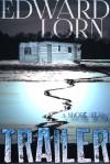 Trailer - Edward Lorn
