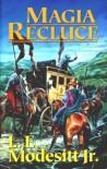Magia Recluce - Leland Exton Modesitt