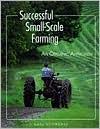 Successful Small-Scale Farming: An Organic Approach - Karl Schwenke,  Ben Watson (Editor)