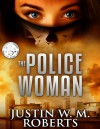 The Policewoman - Justin W. M. Roberts