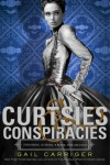 Curtsies & Conspiracies - Gail Carriger