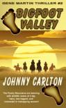 BIGFOOT VALLEY (Gene Martin Thrillers Book 2) - Johnny Carlton