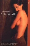Show Me - Celia May Hart