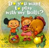 Do You Want To Play With My Balls? - Cifaldi Brothers, Santiago Elizalde