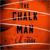 The Chalk Man - C.J. Tudor, Euan Morton