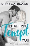 More Than Tempt You (More Than Words #5) - Shayla Black