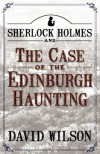 Sherlock Holmes and The Case of The Edinburgh Haunting - David  Wilson