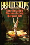 Brain Ships - Anne McCaffrey, Mercedes Lackey, Margaret Ball
