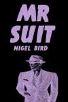 Mr Suit - Nigel Bird