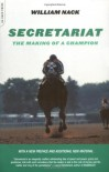 Secretariat: The Making of a Champion - William Nack
