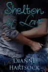Shelton in Love - Dianne Hartsock