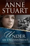 Under an Enchantment - Anne Stuart