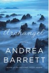 Archangel: Fiction - Andrea Barrett