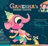 Ganesha's Sweet Tooth - Sanjay Patel, Emily Haynes