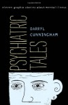 Psychiatric Tales: Eleven Graphic Stories About Mental Illness - Darryl Cunningham