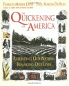 The Quickening of America: Rebuilding Our Nation, Remaking Our Lives - Frances Moore Lappé