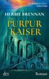 Der Purpurkaiser : Roman - Herbie Brennan