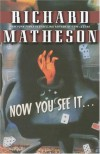 Now You See It . . . - Richard Matheson