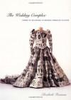 The Wedding Complex: Forms of Belonging in Modern American Culture - Elizabeth Freeman