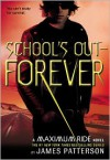 School's Out - Forever (Maximum Ride Series #2) -
