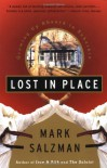 Lost In Place: Growing Up Absurd in Suburbia - Mark Salzman