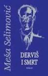 Dervis i smrt - Mesa Selimovic